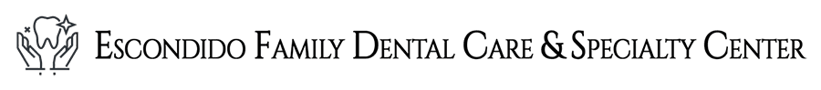 Visit Escondido Family Dental Care & Specialty Center